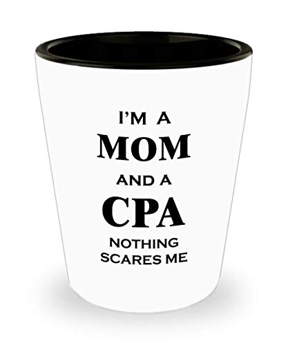 Gifts for CPA Mom Women Wife Mother Shot Glass Funny Cute Gag Accountancy Exam Passer Chartered Certified Public Accountant Day Congratulations Gift Idea Accounting Shotglass - Nothing Scares
