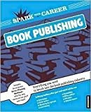 Spark Your Career in Book Publishing, Maynigo, Traci, 1411498127