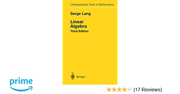 linear algebra undergraduate texts in mathematics serge lang rh amazon com serge lang linear algebra solutions manual free download serge lang linear algebra solutions manual pdf