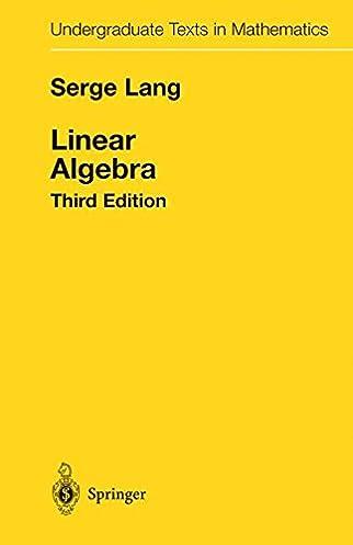 linear algebra undergraduate texts in mathematics serge lang rh amazon com Linear Combination Linear System