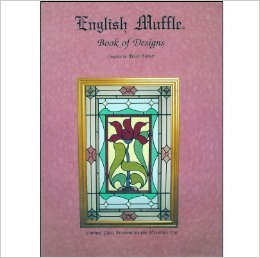 English Muffle (Book of Designs, Stained Glass Patterns in the Victorian ()