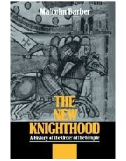The New Knighthood: A History of the Order of the Temple