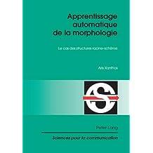 Apprentissage automatique de la morphologie: Le cas des structures racine-schème