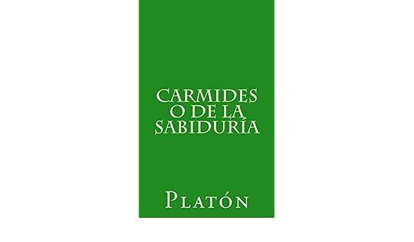 Carmides o de la sabiduría eBook: Platón, Patricio de Azcárate: Amazon.es: Tienda Kindle