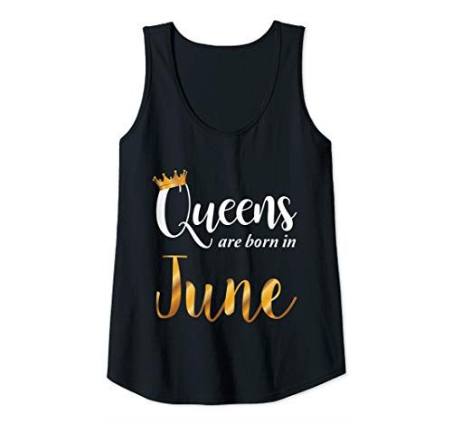 Womens  Women's Queens Are Born In June - Girls Birthday Gift Tank Top