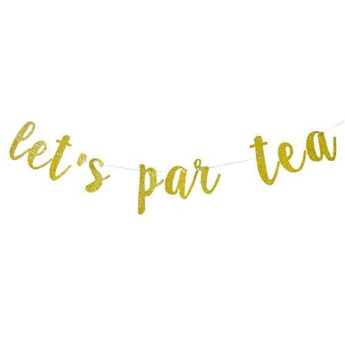 - Let's Par Tea Glitter Banner Garland Sign, Engagement Decor, Bridal Shower, High Tea Party Banner, Photo Backdrop, Bachelorette Party Decoration, Let's Party Banner
