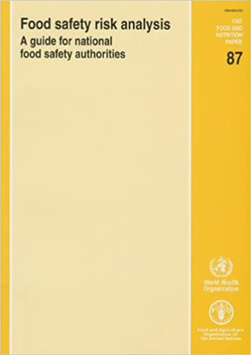 Book Food Safety Risk Analysis: A Guide for National Food Safety Authorities (FAO food and nutrition paper)