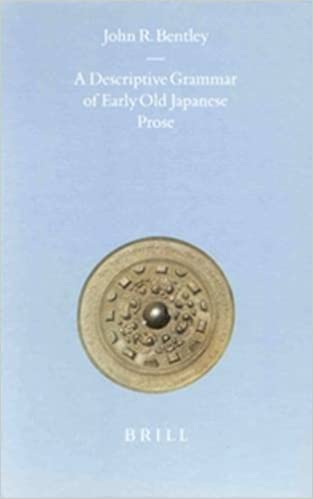 A descriptive grammar of early old Japanese prose