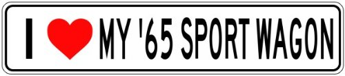 - 1965 65 BUICK SPORT WAGON I Love My Car Aluminum Sign - 6 x 24 Inches