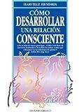 Como Desarrollar Una Relacion Consciente (Spanish Edition)