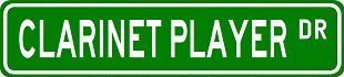 - CLARINET PLAYER Street Sign ~ Custom Aluminum Street Signs
