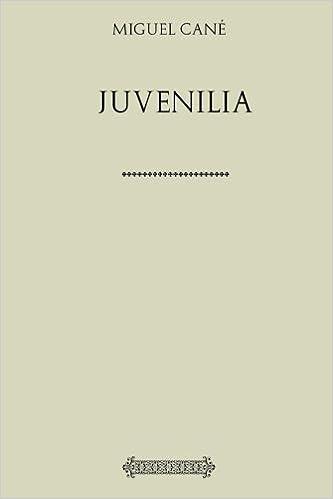 Libro juvenilia de miguel cane