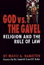 God vs. the Gavel: Religion and the Rule of Law by Marci A. Hamilton (Marci Rule)