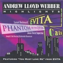 Andrew Lloyd Webber: Highlights (Evita, Cats, Phantom of the Opera & More)