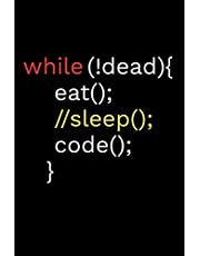 """While !Dead Eat Sleep Code: Coding Notebook Journal   120 pages (6""""x9"""") of blank lined paper   Gift for Programming Lovers"""