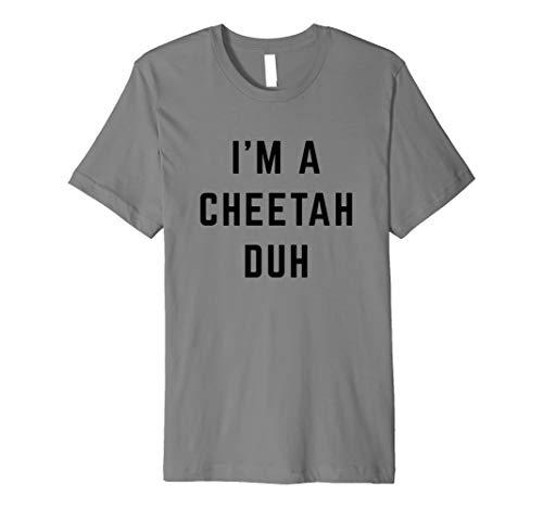 I'm a Cheetah Duh Easy Halloween Costume Premium T-Shirt -