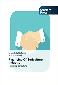 Book Financing Of Sericulture Industry: Financing Sericulture