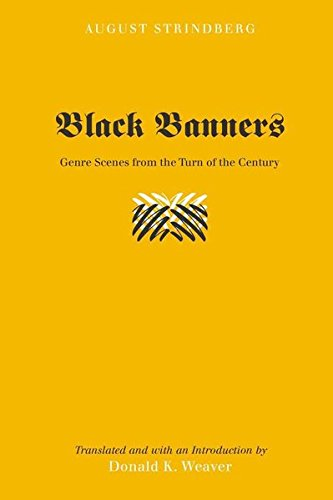 Black Banners: Genre Scenes from the Turn of the Century- Translated and with an Introduction by Donald K. Weaver (Studi