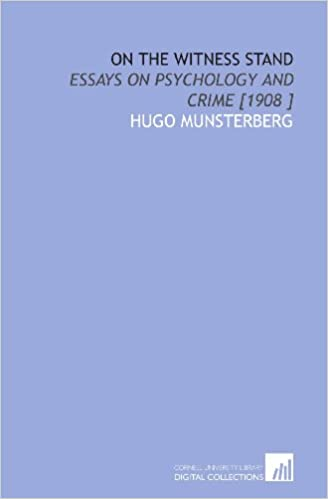 on the witness stand essays on psychology and crime hugo on the witness stand essays on psychology and crime 1908 hugo munsterberg 9781112420429 com books