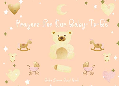 Prayers For Our Baby To Be - Guest Book For Baby Shower: Cute Journal To Write In, Perfect Keepsake For Mom To Be - Unisex