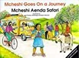 img - for McHeshi Goes on a Journey: McHeshi Aenda Safari (The McHeshi Series) (English and Swahili Edition) book / textbook / text book