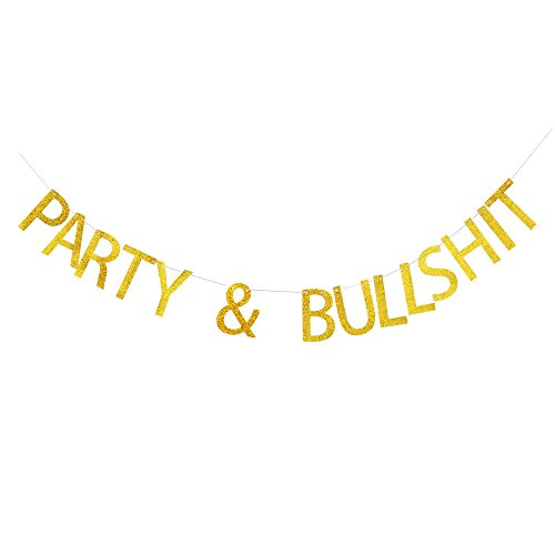 Party & Bullshit Banner, Funny Gold Glitter Letters Sign for Birthday Party, Bubbly Bar Decor