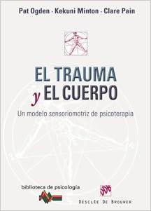 Torrent Descargar El Trauma Y El Cuerpo: Un Modelo Sensoriomotriz De Psicoterapia Formato PDF Kindle