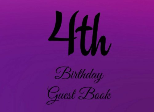 4th Birthday Guest Book: 104 Pages - Paperback - 8.25 x 6 Inches (Birthday Guest Book Series One) (Volume 55) ebook