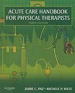 Acute Care Handbook (Acute Care Handbook for Physical Therapists, 3RD EDITION)