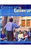 Grown up to Grown Up : Public Speaking and Interpersonal Communication for Teachers, McKibbin, Judith and Foster, Jennifer, 0757509126