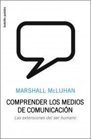 Descargar Libro Comprender Los Medios De Comunicación: Las Extensiones Del Ser Humano Marshall Mcluhan