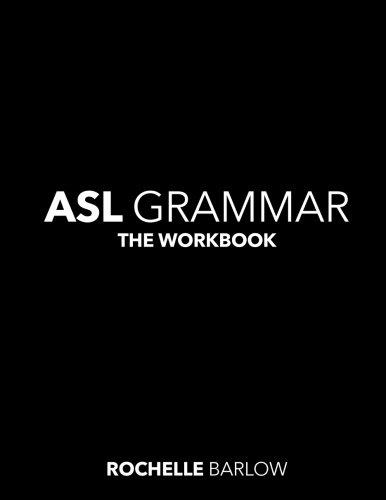 ASL Grammar: The Workbook