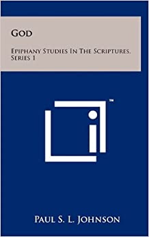 God: Epiphany Studies in the Scriptures, Series 1