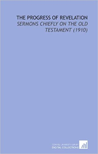 The Progress of Revelation: Sermons Chiefly on the Old Testament (1910)