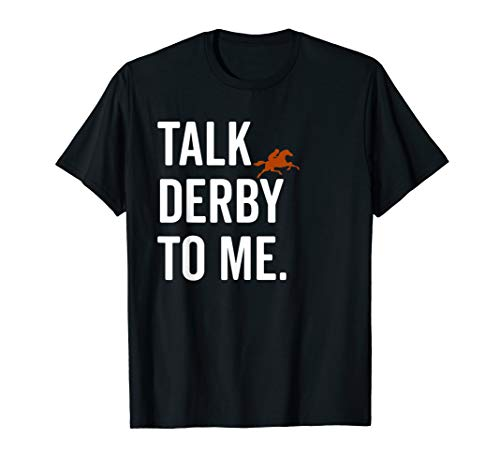 Talk Derby To Me Cute Fancy Costume Equestrian Gift T-Shirt -