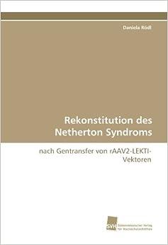 Rekonstitution des Netherton Syndroms: nach Gentransfer von rAAV2-LEKTI-Vektoren