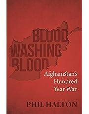 Blood Washing Blood: Afghanistan's Hundred-Year War