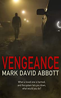 Vengeance: John Hayes #1 (A John Hayes Thriller) by [Abbott, Mark David]