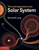 The Cambridge Guide to the Solar System 2nd Edition