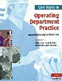 Core Topics in Operating Department Practice : Anaesthesia and Critical Care, , 052169423X