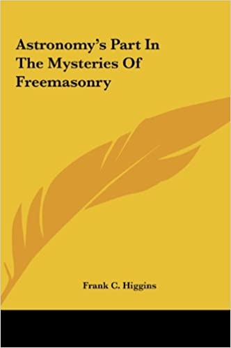 Astronomy's Part In The Mysteries Of Freemasonry