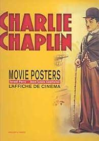 Charlie Chaplin : Movie Posters, édition français-anglais par Israël Perry