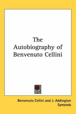 Benvenuto Cellini Autobiography