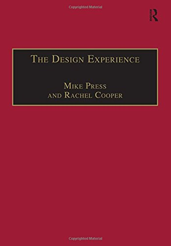 The Design Experience: The Role of Design and Designers in the Twenty-First Century