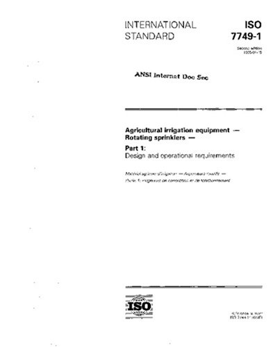 ISO 7749-1:1995, Agricultural irrigation equipment - Rotating sprinklers - Part 1: Design and operational requirements