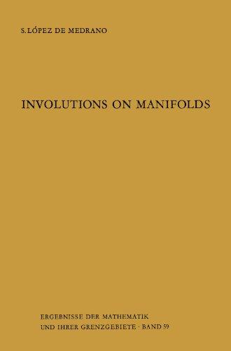 (Involutions on Manifolds (Ergebnisse der Mathematik und ihrer Grenzgebiete. 2. Folge))