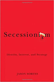 Secessionism: Identity, Interest, and Strategy
