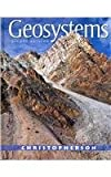 Geosystms : An Introduction to Physical Geography, Christopherson and Christopherson, Robert W., 0321790553
