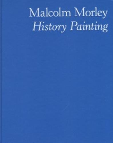 Malcolm Morley - History Painting pdf