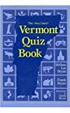 The (Very Latest) Vermont Quiz Book, Melissa Lee Bryan and Frank Bryan, 1881535428